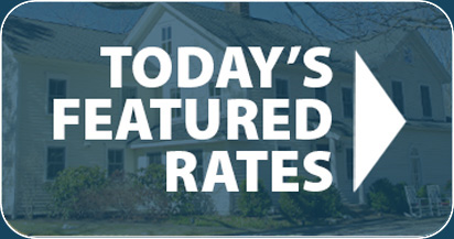 Today's Featured Rates