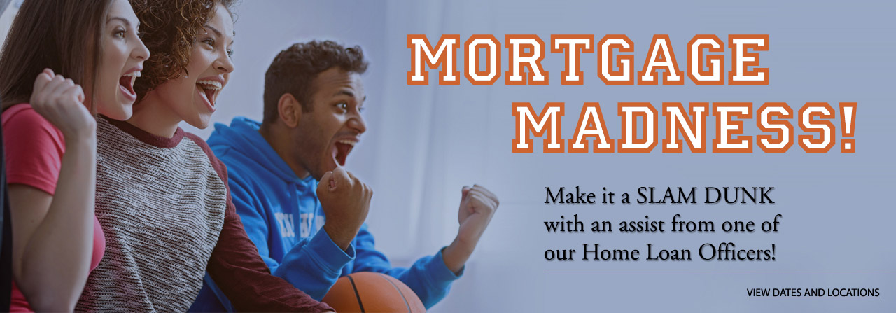 Make it a slam dunk with an assist from one of our Home Loan Officers! View dates and locations.