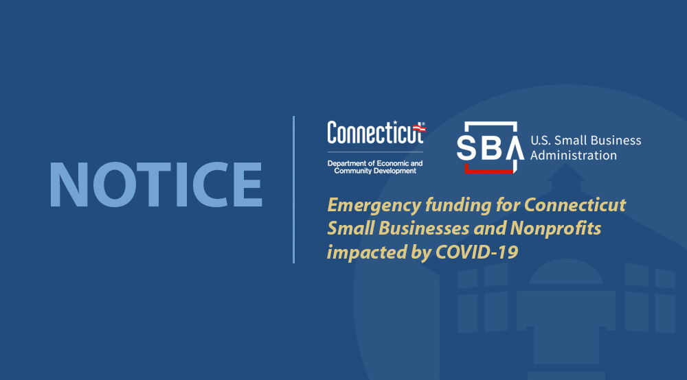 SBA U.S. Small Business Administration Emergency Funding for Connecticut Small Businesses and Nonprofits impacted by COVID-19.