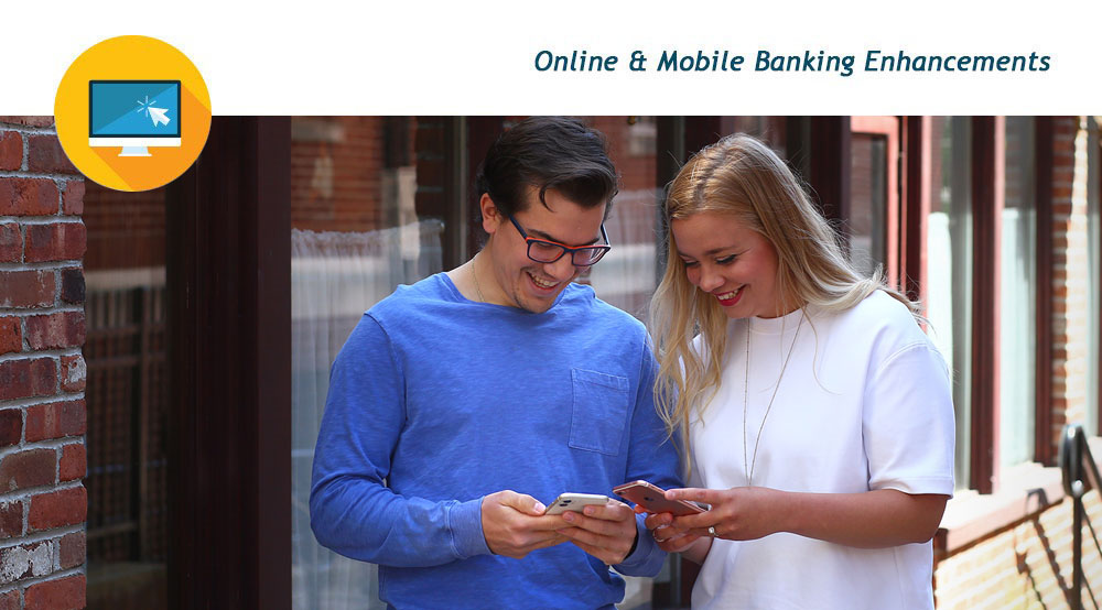 Online and Mobile Banking Enhancements